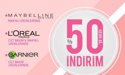 MAYBELLINE, L'OREAL PARIS, GARNIER cilt bakım ürünlerinde %50 İndirim